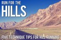 Run For The Hills! Five Technique Tips