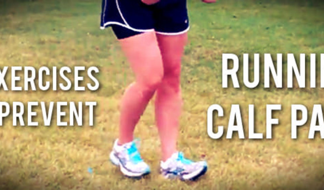 Five Exercises To Prevent Running Calf Pain