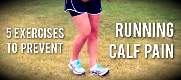 Five Exercises To Prevent Running Calf Pain | Running