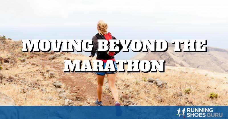 Moving Beyond the Marathon | Running Shoes Guru