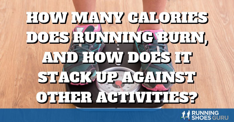 How Many Calories Does Running Burn, and Is It Best for Weight Loss? | Running Shoes Guru