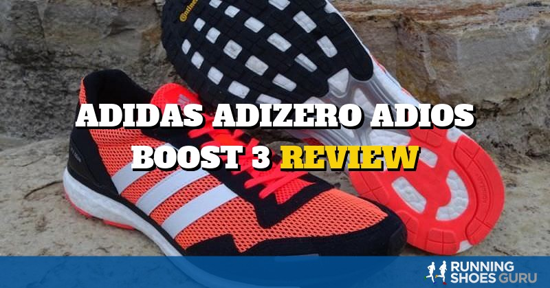 Adidas Adizero Adios Boost 3 Review | Running Shoes Guru