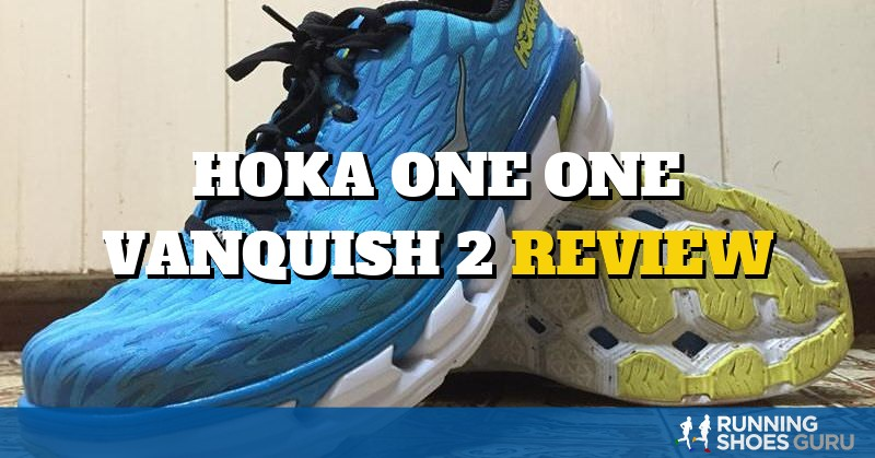 Hoka One One Vanquish 2 Review | Running Shoes Guru