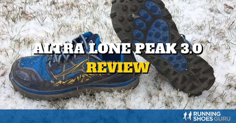 Altra Lone Peak 3.0 Review | Running Shoes Guru
