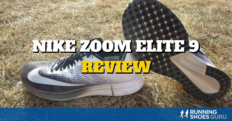 Nike Zoom Elite 9 Review | Running Shoes Guru