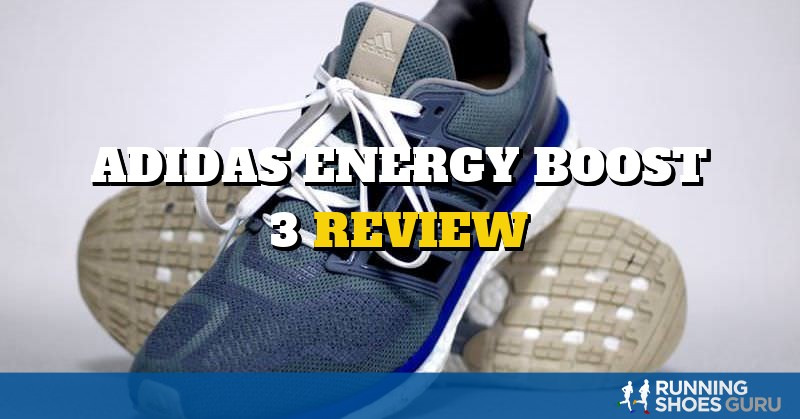 Adidas Energy Boost 3 Review | Running Shoes Guru