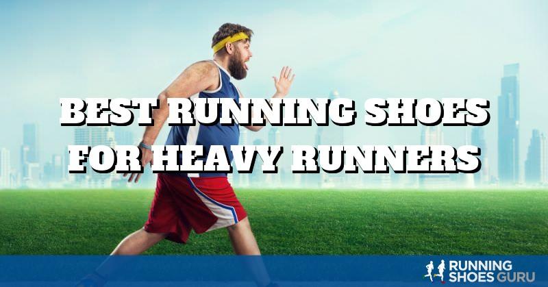 Best Running Shoes for Heavy Runners   Running Shoes Guru