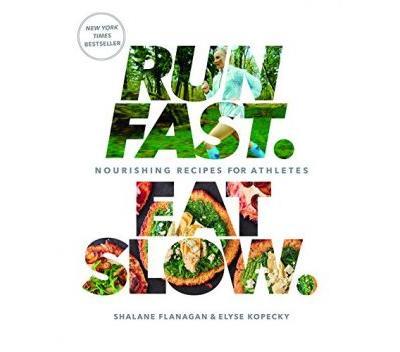 Run Fast Eat Slow - by Shalane Flanagan