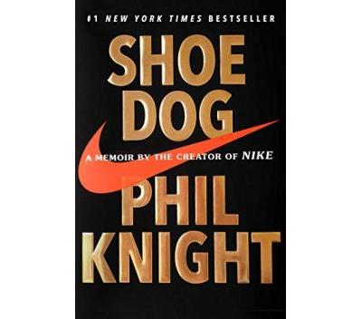 Shoe Dog - a memoir by Phil Knight